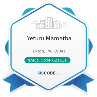 Yeturu Mamatha - NAICS Code 621111 - Offices of Physicians (except Mental Health Specialists)