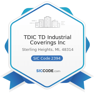 TDIC TD Industrial Coverings Inc - SIC Code 2394 - Canvas and Related Products
