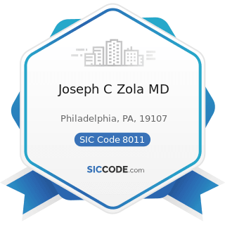 Joseph C Zola MD - SIC Code 8011 - Offices and Clinics of Doctors of Medicine