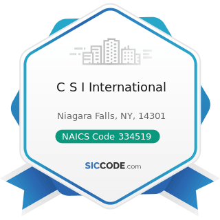 C S I International - NAICS Code 334519 - Other Measuring and Controlling Device Manufacturing