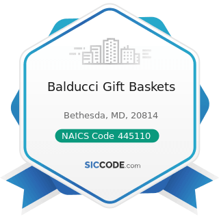 Balducci Gift Baskets - NAICS Code 445110 - Supermarkets and Other Grocery (except Convenience)...