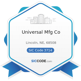 Universal Mfg Co - SIC Code 3714 - Motor Vehicle Parts and Accessories