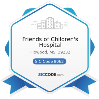 Friends of Children's Hospital - SIC Code 8062 - General Medical and Surgical Hospitals