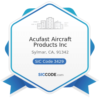 Acufast Aircraft Products Inc - SIC Code 3429 - Hardware, Not Elsewhere Classified