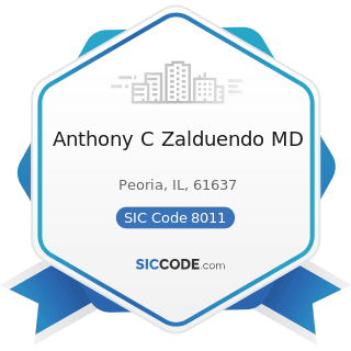 Anthony C Zalduendo MD - SIC Code 8011 - Offices and Clinics of Doctors of Medicine
