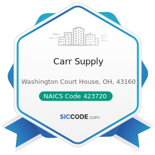 Carr Supply - NAICS Code 423720 - Plumbing and Heating Equipment and Supplies (Hydronics)...