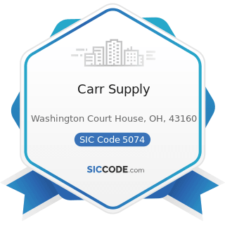 Carr Supply - SIC Code 5074 - Plumbing and Heating Equipment and Supplies (Hydronics)