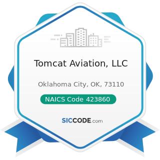 Tomcat Aviation, LLC - NAICS Code 423860 - Transportation Equipment and Supplies (except Motor...