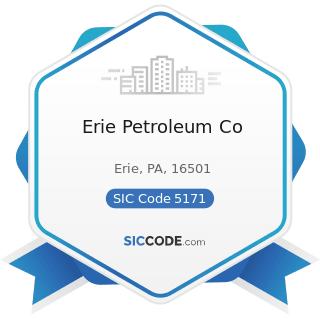 Erie Petroleum Co - SIC Code 5171 - Petroleum Bulk Stations and Terminals