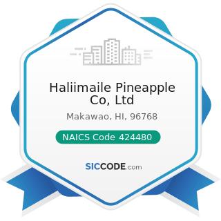 Haliimaile Pineapple Co, Ltd - NAICS Code 424480 - Fresh Fruit and Vegetable Merchant Wholesalers