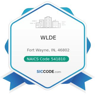 WLDE - NAICS Code 541810 - Advertising Agencies