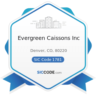 Evergreen Caissons Inc - SIC Code 1781 - Water Well Drilling