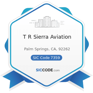 T R Sierra Aviation - SIC Code 7359 - Equipment Rental and Leasing, Not Elsewhere Classified