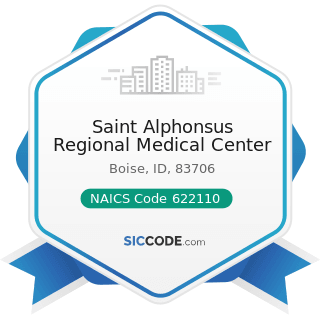 Saint Alphonsus Regional Medical Center - NAICS Code 622110 - General Medical and Surgical...