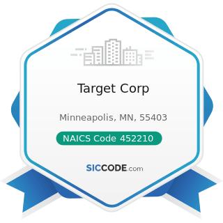 Target Corp - NAICS Code 452210 - Department Stores