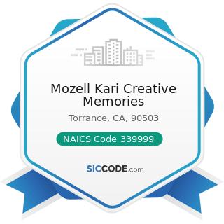 Mozell Kari Creative Memories - NAICS Code 339999 - All Other Miscellaneous Manufacturing