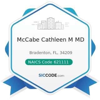 McCabe Cathleen M MD - NAICS Code 621111 - Offices of Physicians (except Mental Health...