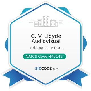 C. V. Lloyde Audiovisual - NAICS Code 443142 - Electronics Stores