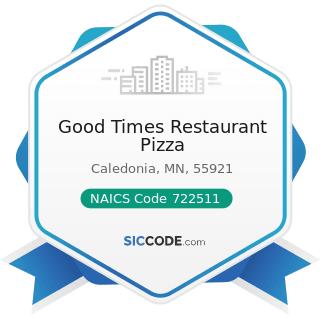 Good Times Restaurant Pizza - NAICS Code 722511 - Full-Service Restaurants