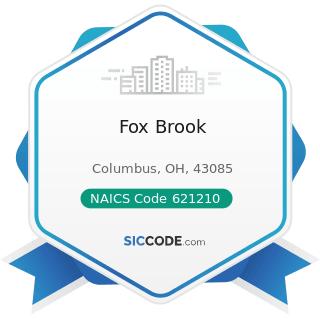 Fox Brook - NAICS Code 621210 - Offices of Dentists