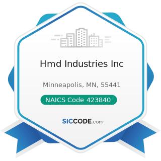 Hmd Industries Inc - NAICS Code 423840 - Industrial Supplies Merchant Wholesalers