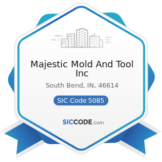 Majestic Mold And Tool Inc - SIC Code 5085 - Industrial Supplies