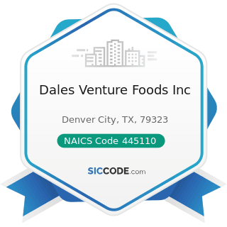 Dales Venture Foods Inc - NAICS Code 445110 - Supermarkets and Other Grocery (except...