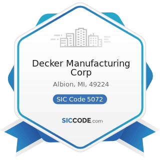 Decker Manufacturing Corp - SIC Code 5072 - Hardware
