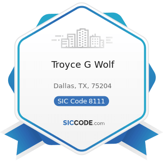 Troyce G Wolf - SIC Code 8111 - Legal Services