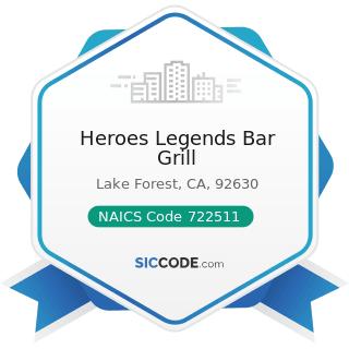 Heroes Legends Bar Grill - NAICS Code 722511 - Full-Service Restaurants
