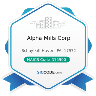 Alpha Mills Corp - NAICS Code 315990 - Apparel Accessories and Other Apparel Manufacturing