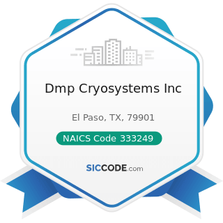 Dmp Cryosystems Inc - NAICS Code 333249 - Other Industrial Machinery Manufacturing