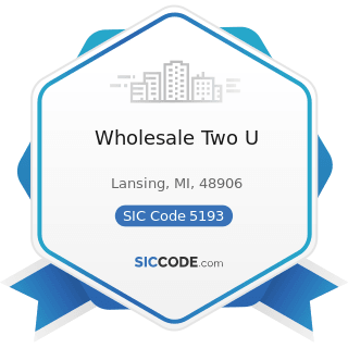 Wholesale Two U - SIC Code 5193 - Flowers, Nursery Stock, and Florists' Supplies