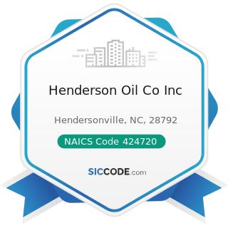 Henderson Oil Co Inc - NAICS Code 424720 - Petroleum and Petroleum Products Merchant Wholesalers...