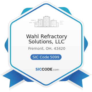 Wahl Refractory Solutions, LLC - SIC Code 5099 - Durable Goods, Not Elsewhere Classified