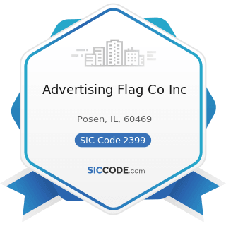 Advertising Flag Co Inc - SIC Code 2399 - Fabricated Textile Products, Not Elsewhere Classified