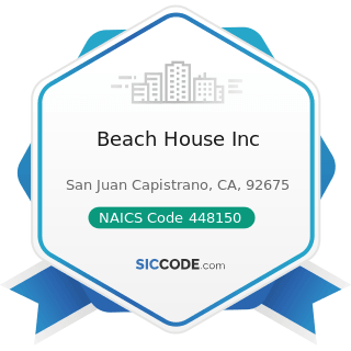 Beach House Inc - NAICS Code 448150 - Clothing Accessories Stores