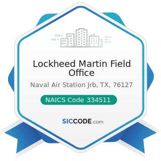 Lockheed Martin Field Office - NAICS Code 334511 - Search, Detection, Navigation, Guidance,...