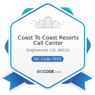 Coast To Coast Resorts Call Center - SIC Code 7033 - Recreational Vehicle Parks and Campsites