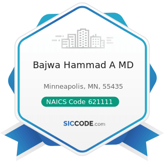 Bajwa Hammad A MD - NAICS Code 621111 - Offices of Physicians (except Mental Health Specialists)