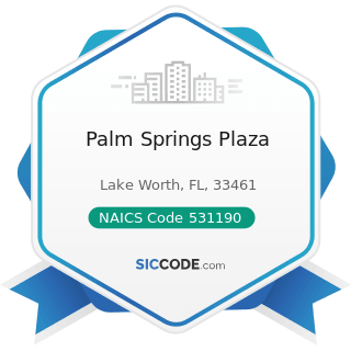 Palm Springs Plaza - NAICS Code 531190 - Lessors of Other Real Estate Property