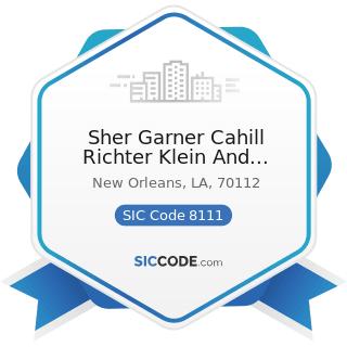 Sher Garner Cahill Richter Klein And Hilbert, LLC - SIC Code 8111 - Legal Services