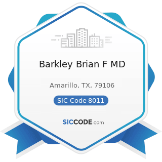 Barkley Brian F MD - SIC Code 8011 - Offices and Clinics of Doctors of Medicine