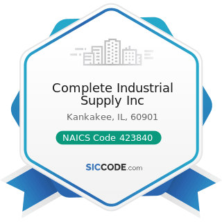 Complete Industrial Supply Inc - NAICS Code 423840 - Industrial Supplies Merchant Wholesalers