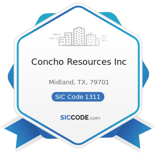 Concho Resources Inc - SIC Code 1311 - Crude Petroleum and Natural Gas