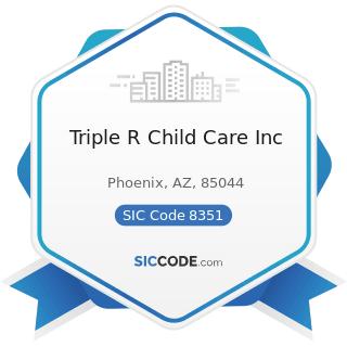 Triple R Child Care Inc - SIC Code 8351 - Child Day Care Services