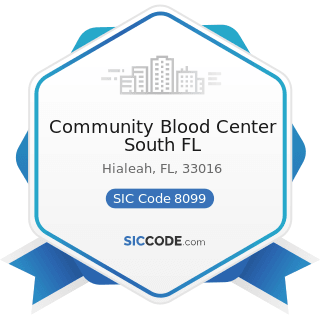 Community Blood Center South FL - SIC Code 8099 - Health and Allied Services, Not Elsewhere...