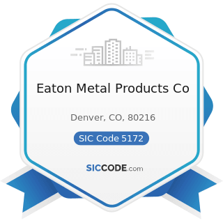 Eaton Metal Products Co - SIC Code 5172 - Petroleum and Petroleum Products Wholesalers, except...