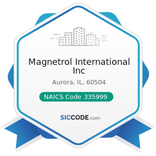 Magnetrol International Inc - NAICS Code 335999 - All Other Miscellaneous Electrical Equipment...