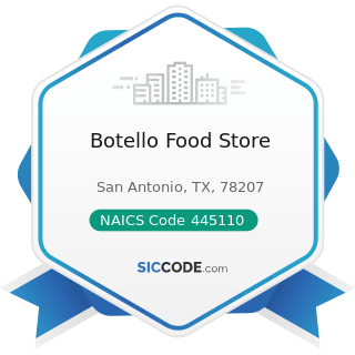 Botello Food Store - NAICS Code 445110 - Supermarkets and Other Grocery (except Convenience)...